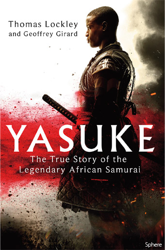 YASUKE: The True Story of the Legendary African Samurai